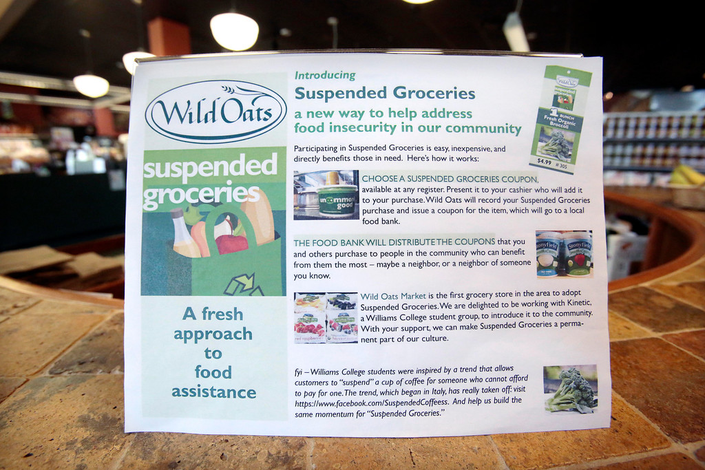 Description of . Wild Oats Market in Williamstown is the first grocery store in the area to adopt a 'suspended grocery' system, allowing shoopers to purchase groceries in advance that will be given to those in need. Eligible items include broccoli, frozen berries, rolled oats, a cup of home-made soup, a dozen eggs, and a container of yogurt. Tuesday, June 3, 2014. Stephanie Zollshan / Berkshire Eagle Staff / photos.berkshireeagle.com